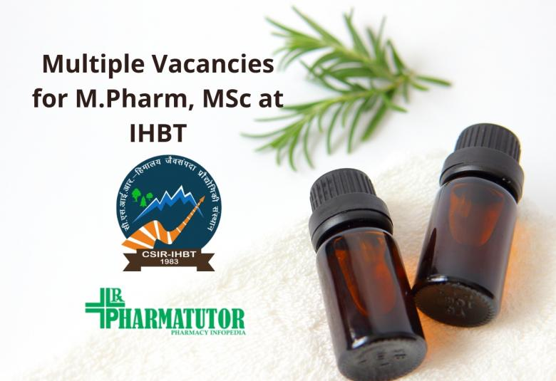 Multiple Vacancies for M.Pharm, MSc at IHBT