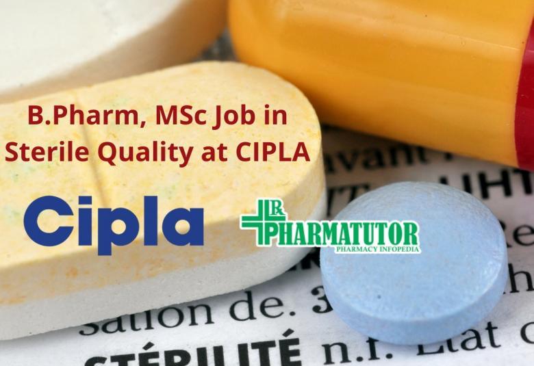 Walk in interview for B.Pharm, MSc in Sterile Quality at Cipla