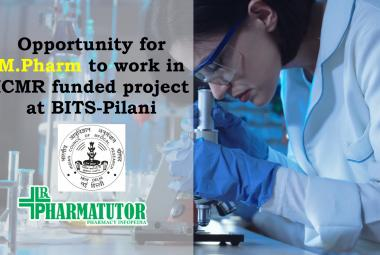 Opportunity for M.Pharm to work in ICMR funded project at BITS-Pilani