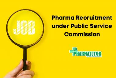 Pharma Recruitment under Public Service Commission