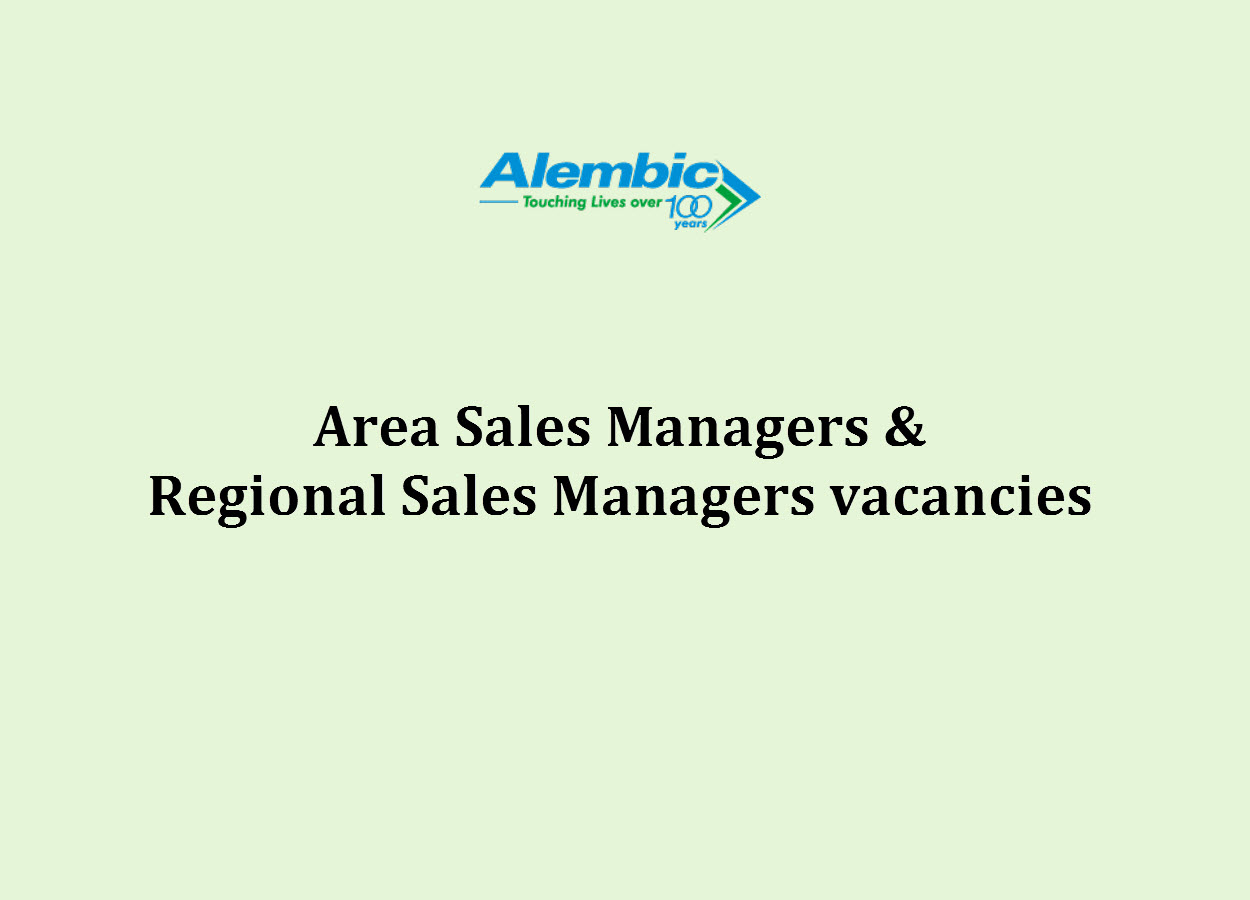 Vacancy for Area Sales Managers and Regional Sales Managers at Alembic Pharmaceuticals Limited