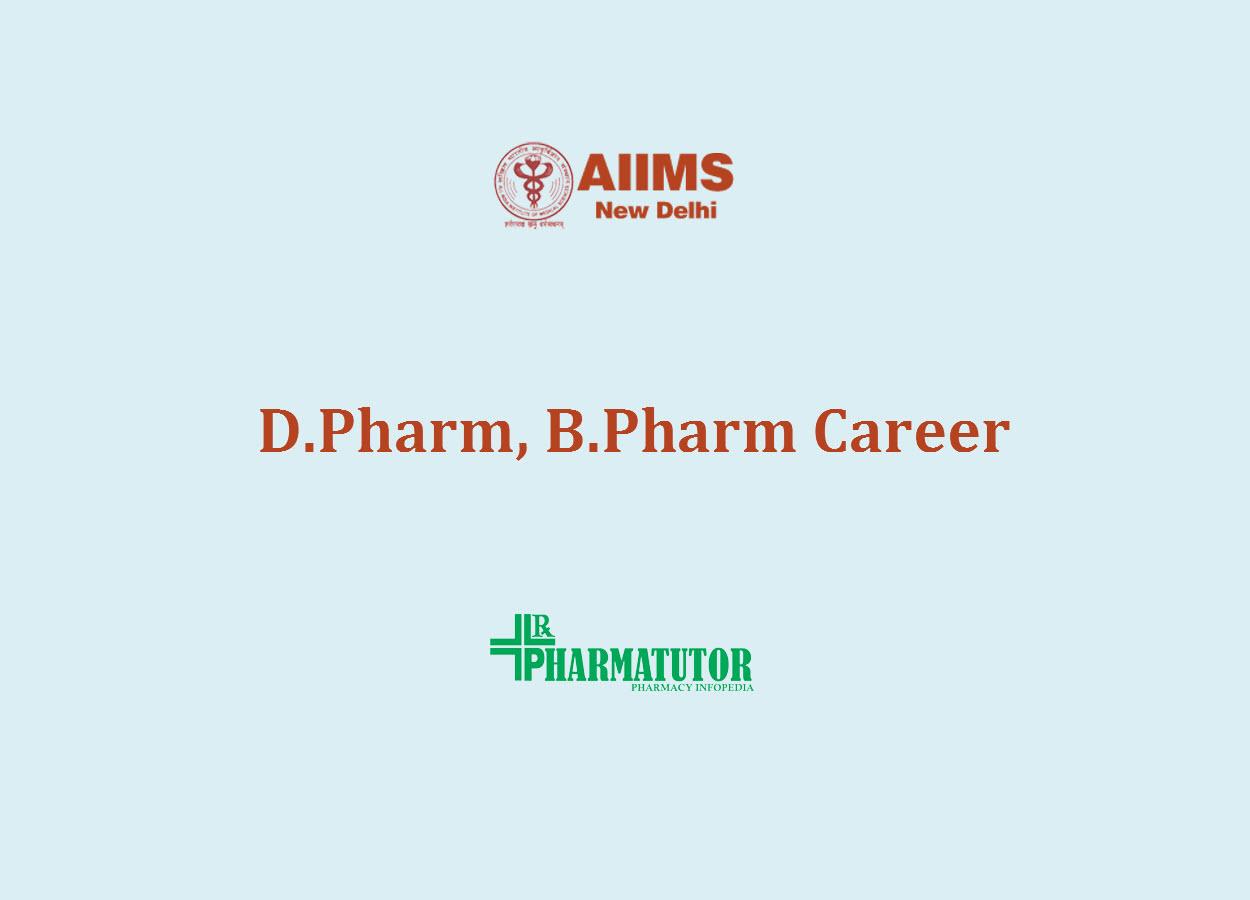 Vacancy for D.Pharm, B.Pharm at AIIMS