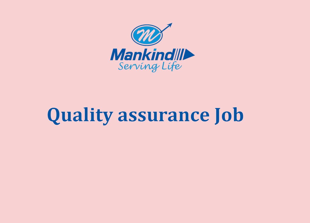 Vacancy for M.Pharm, B.Pharm in Quality assurance at Mankind Pharma