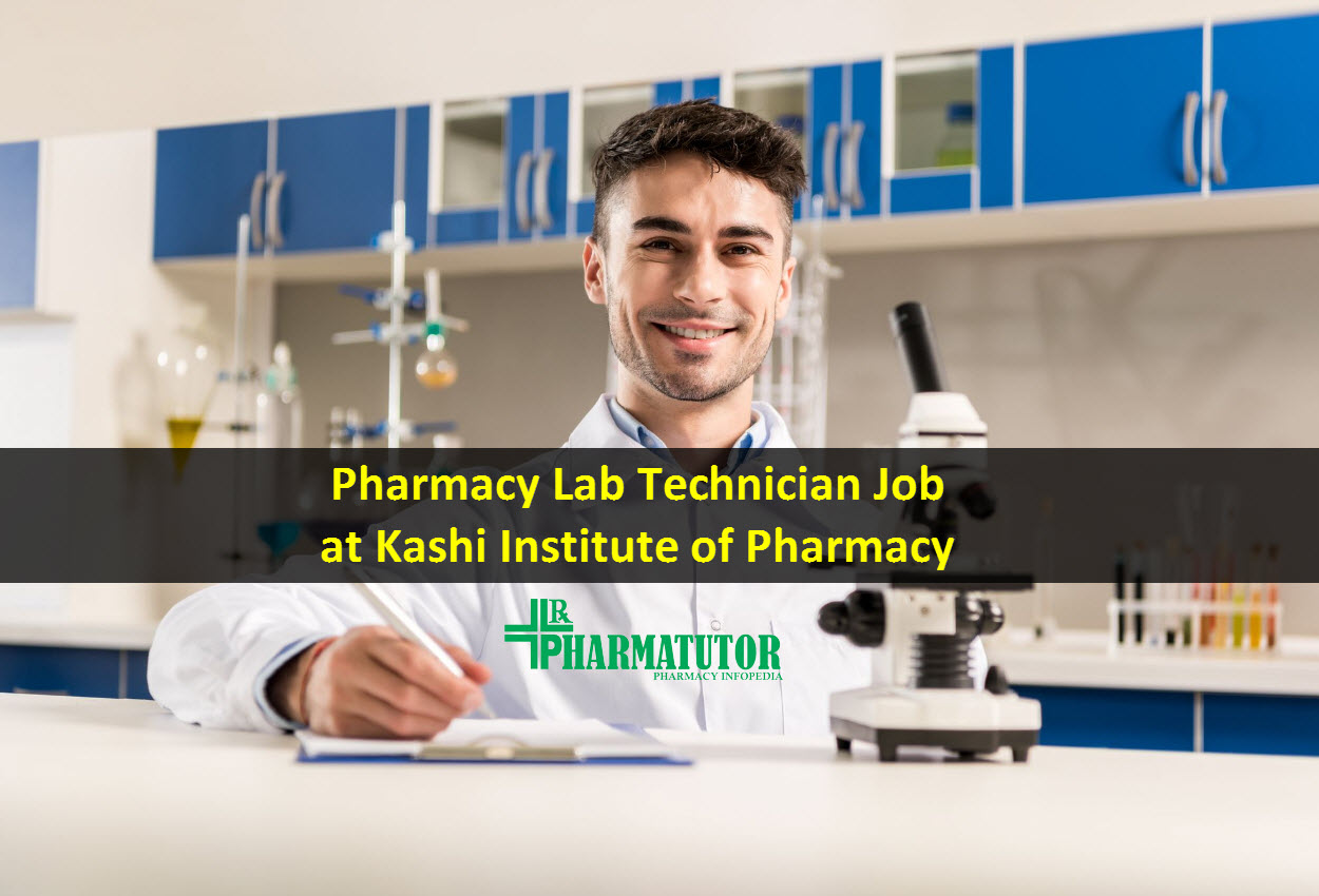 Vacancy for Pharmacy Lab Technician at Kashi Institute of Pharmacy