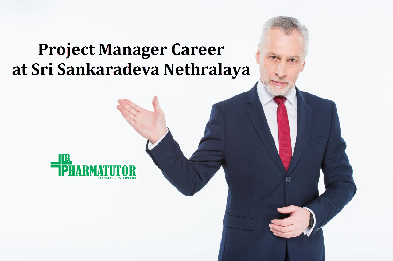 Vacancy for Project Manager at Sri Sankaradeva Nethralaya