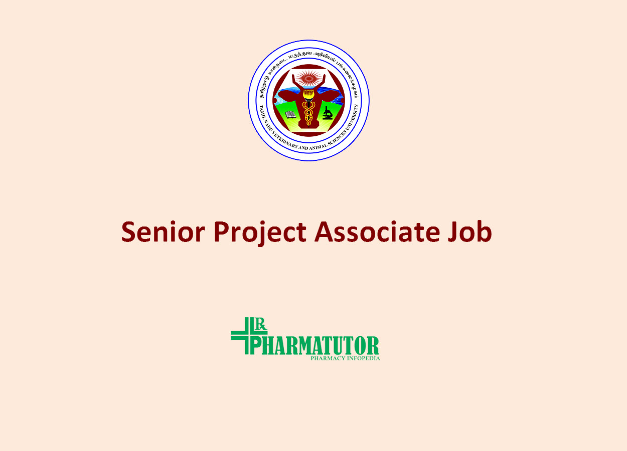Vacancy for Senior Project Associate at TANUVAS | Ph.D, M.Pharm, MSc