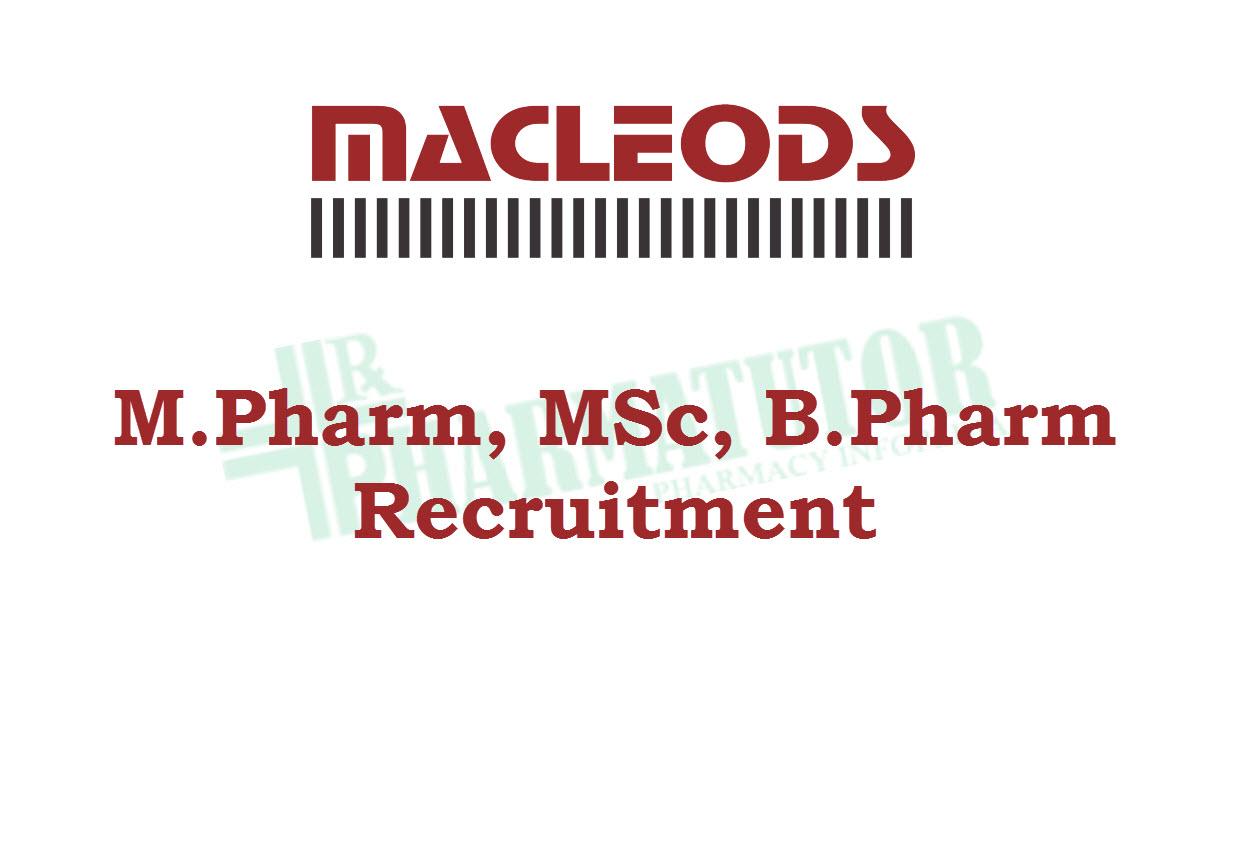 Walk in Interview for M.Pharm, MSc, B.Pharm at Macleods