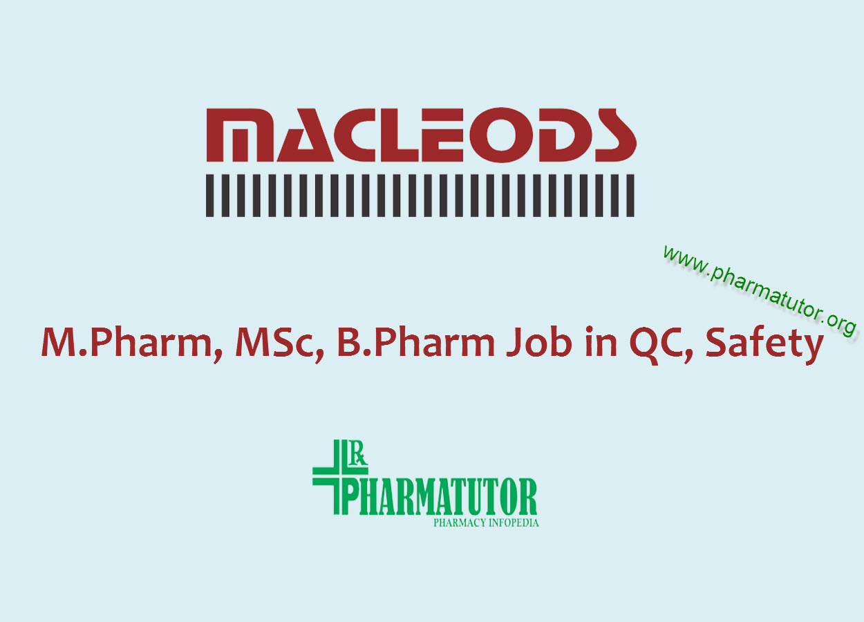 Walk in Interview for M.Pharm, MSc, B.Pharm in QC, Safety at Macleods Pharmaceuticals Ltd