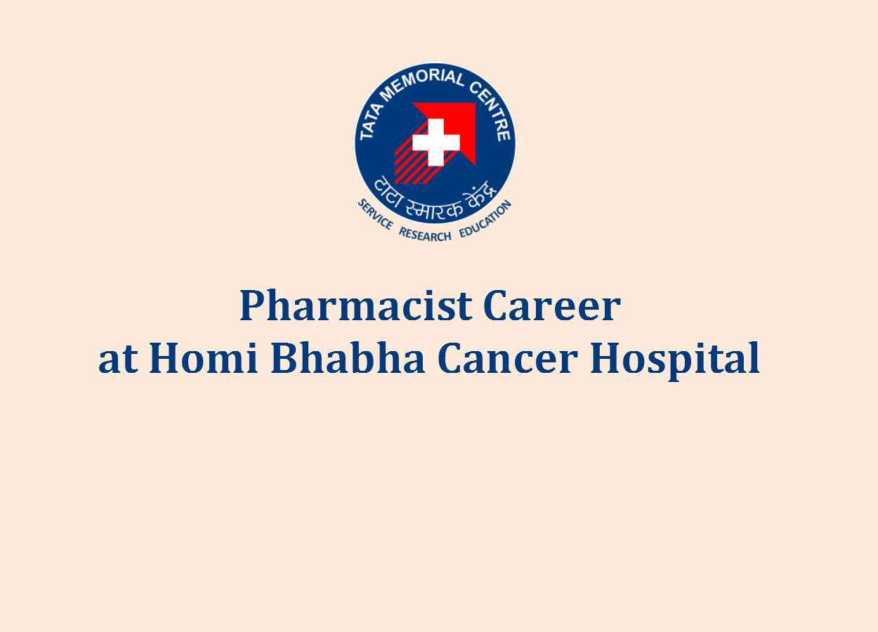 Walk in Interview for Pharmacist at Homi Bhabha Cancer Hospital