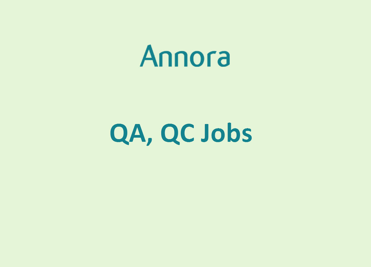 Walk In Interview for QA, QC at ANNORA Pharma