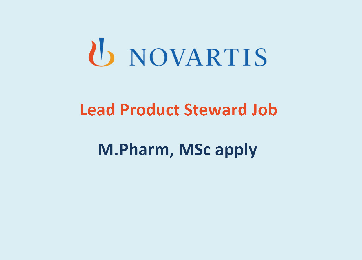 Work as Lead Product Steward at Novartis | M.Pharm, MSc