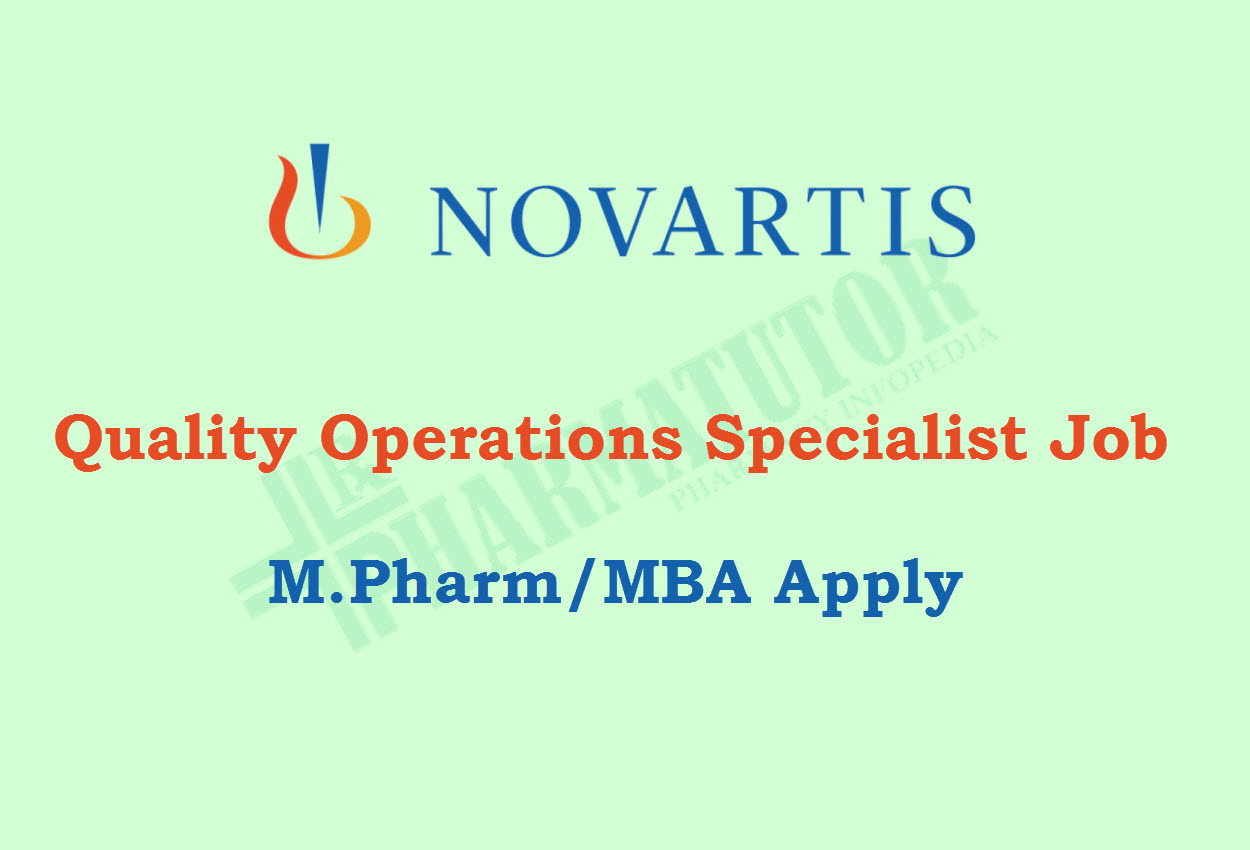 Work as Quality Operations Specialist at Novartis | M.Pharm/MBA
