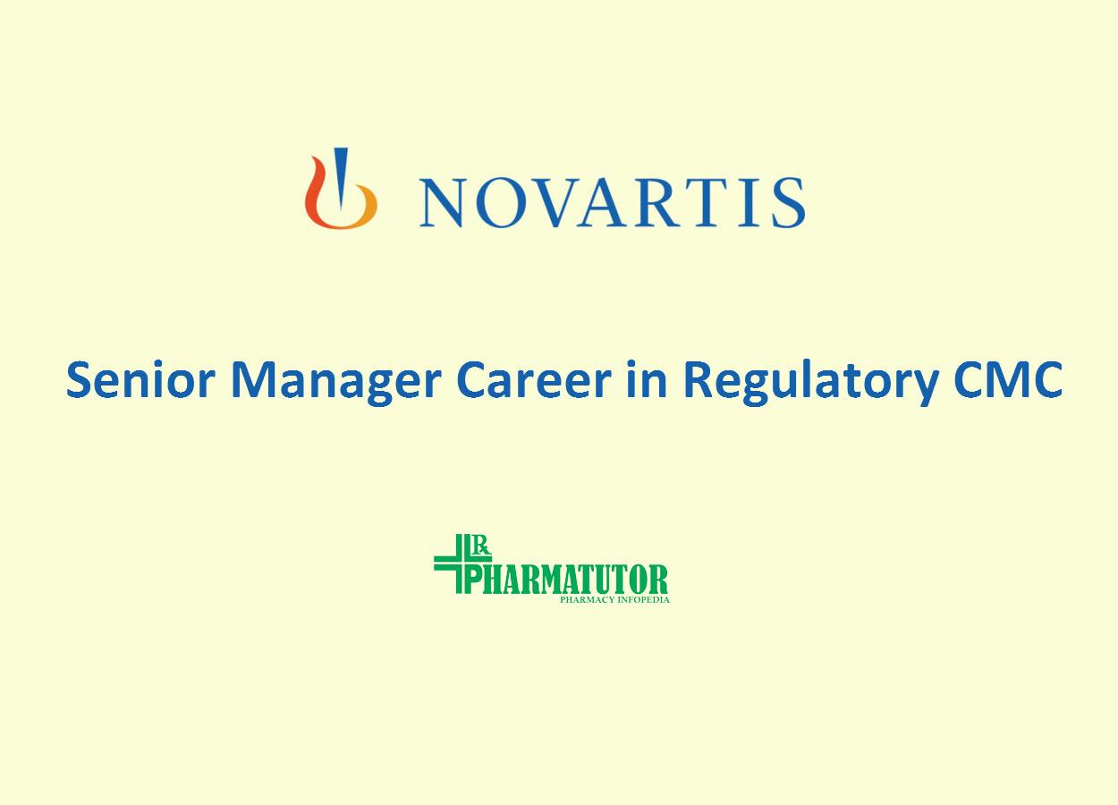 Work as Senior Manager in Regulatory CMC at Novartis