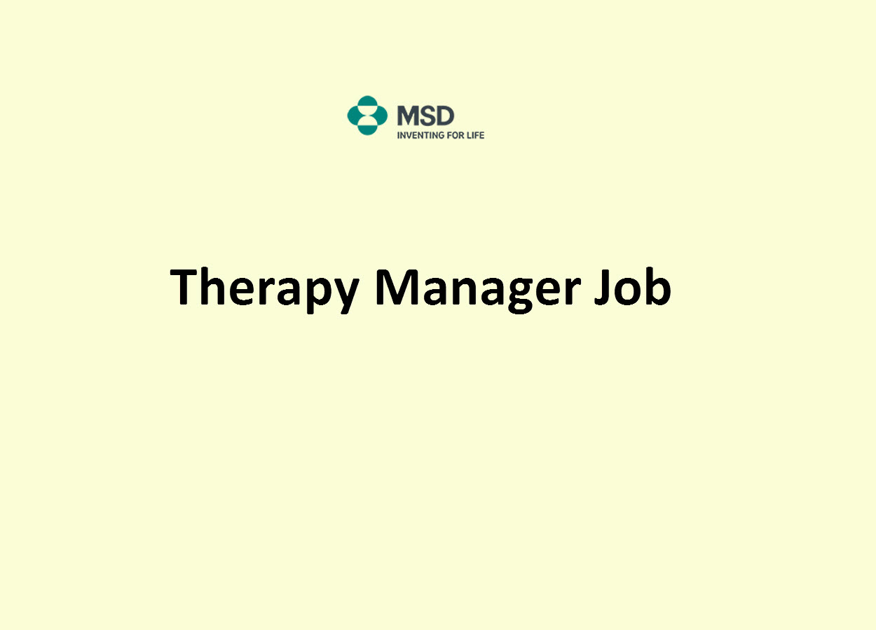 Work as Therapy Manager at MSD | B.Pharm
